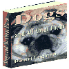 Dogs & All About Them - What You Need to Know About Dogs, Dog Breeds and Everything About Dogs