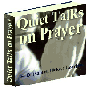 Quiet Talks On Prayer - Does Prayer Influence God? Why Prayer Is The Greatest Outet Of Power?