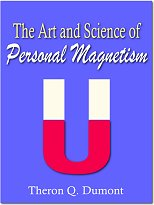 Product picture The Art And Science Of Personal Magnetism - Develop Great Personal Magnetism To Attain Wealth, Fame Love or Power