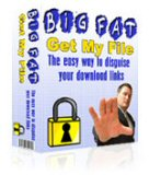 Product picture The Big Fat Get My File Download Script - Easy Way To Disguise Your Download Links