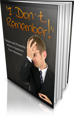 Product picture I Dont Remember! - Powerful Ways To Improve Your Memory