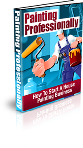 Product picture Paint Professionally - Start A House Painting Business