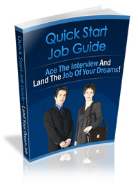 Product picture Quick Start Job Guide - Land The Job of Your Dreams