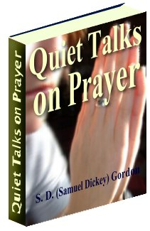Product picture Quiet Talks On Prayer - Does Prayer Influence God? Why Prayer Is The Greatest Outet Of Power?