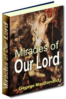 Product picture Miracles of Our Lord - Detailed Accounts Of The Divine Miracles That Our Lord Had Performed In His Earthly Lifetime