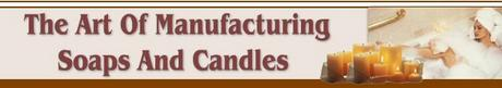 Product picture The Art Of Manufacturing Soaps And Candles