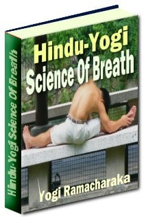 Product picture The Hindu-Yogi Science Of Breath - A Complete Manual Of The Oriental Breathing Philosophy Of Physical, Mental Psychic And Spiritual Development