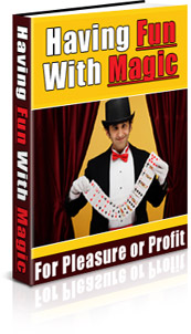 Product picture How to Become a Successful Magician for Fun or Profit!